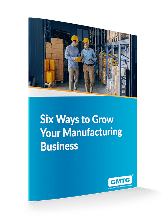 6 ways to grow your manufacturing business | CMTC eBook